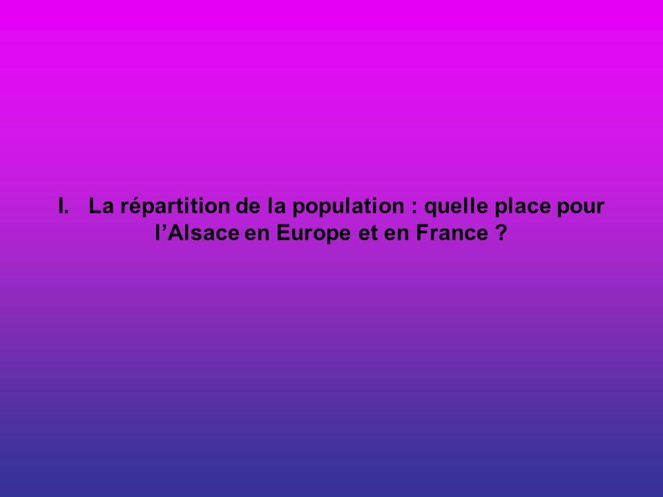I. La répartition de la population : quelle place pour lAlsace en Europe et en France ?