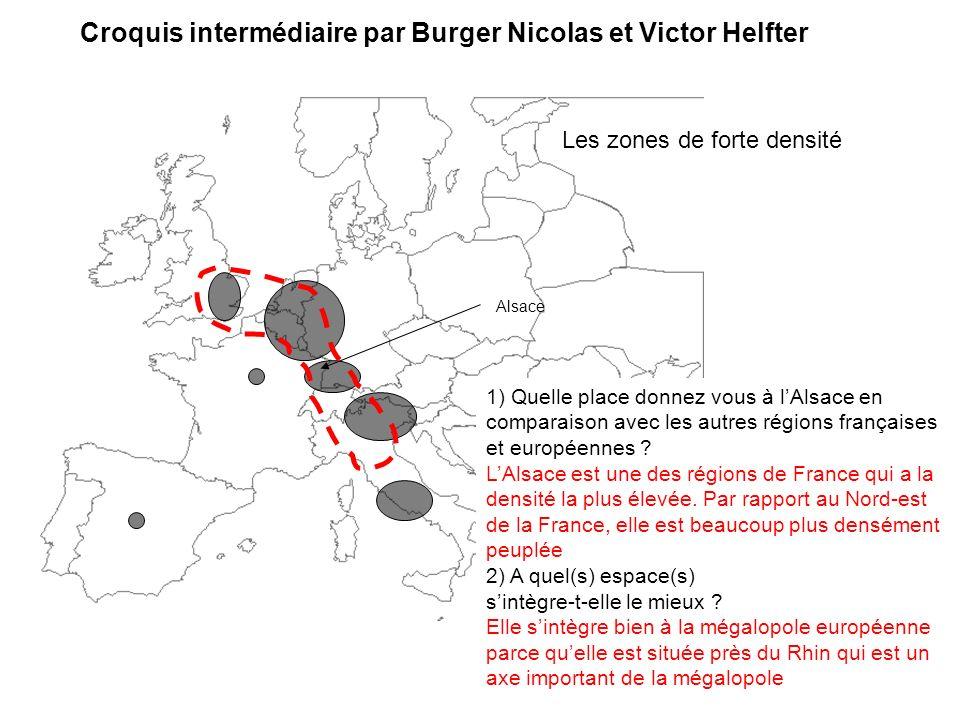Croquis intermédiaire par Burger Nicolas et Victor Helfter 1) Quelle place donnez vous à lAlsace en comparaison avec les autres régions françaises et