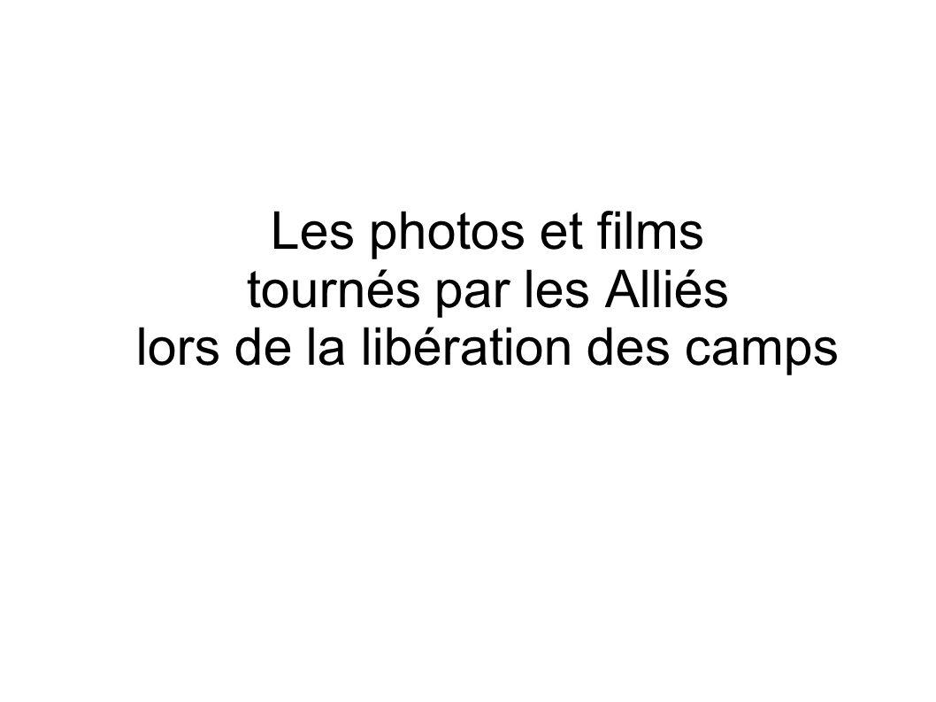 Les photos et films tournés par les Alliés lors de la libération des camps