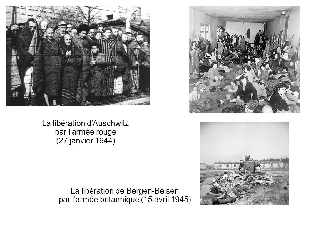 La libération d'Auschwitz par l'armée rouge (27 janvier 1944) La libération de Bergen-Belsen par l'armée britannique (15 avril 1945)