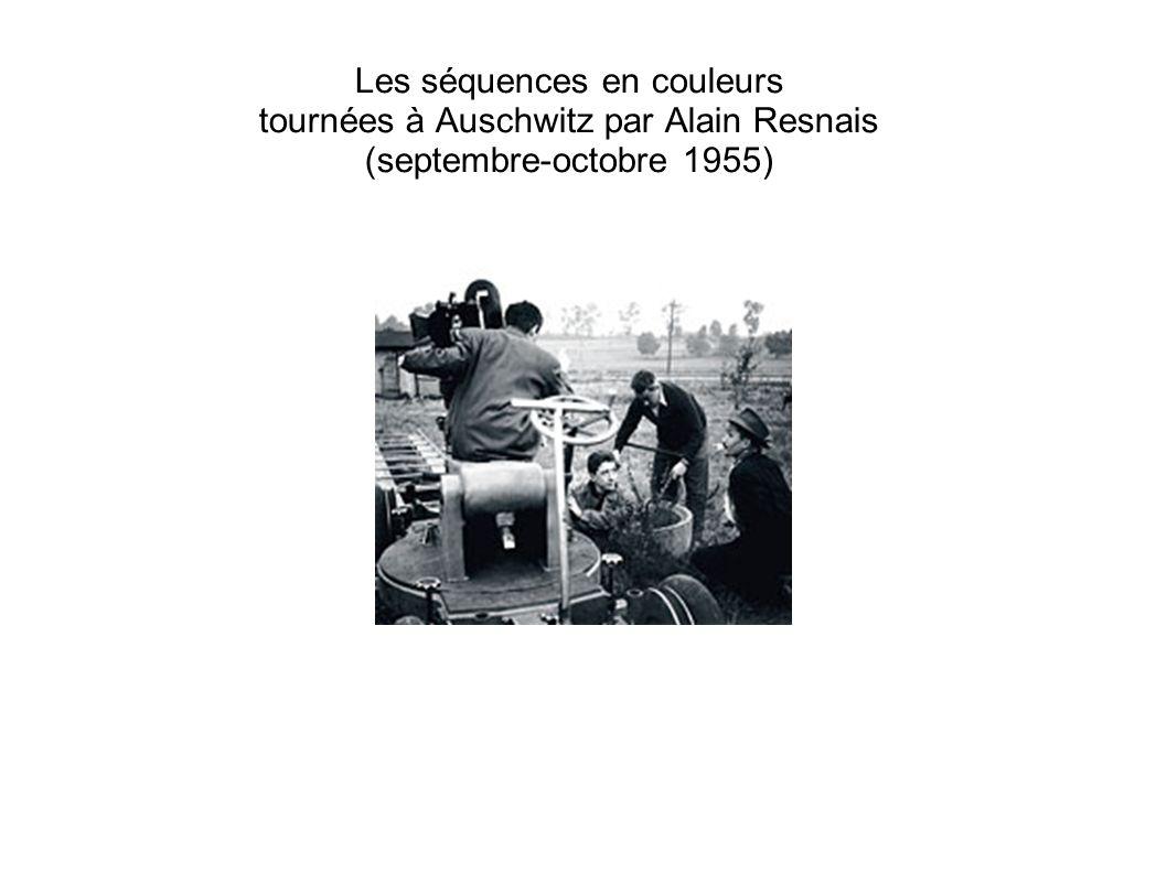 Les séquences en couleurs tournées à Auschwitz par Alain Resnais (septembre-octobre 1955)