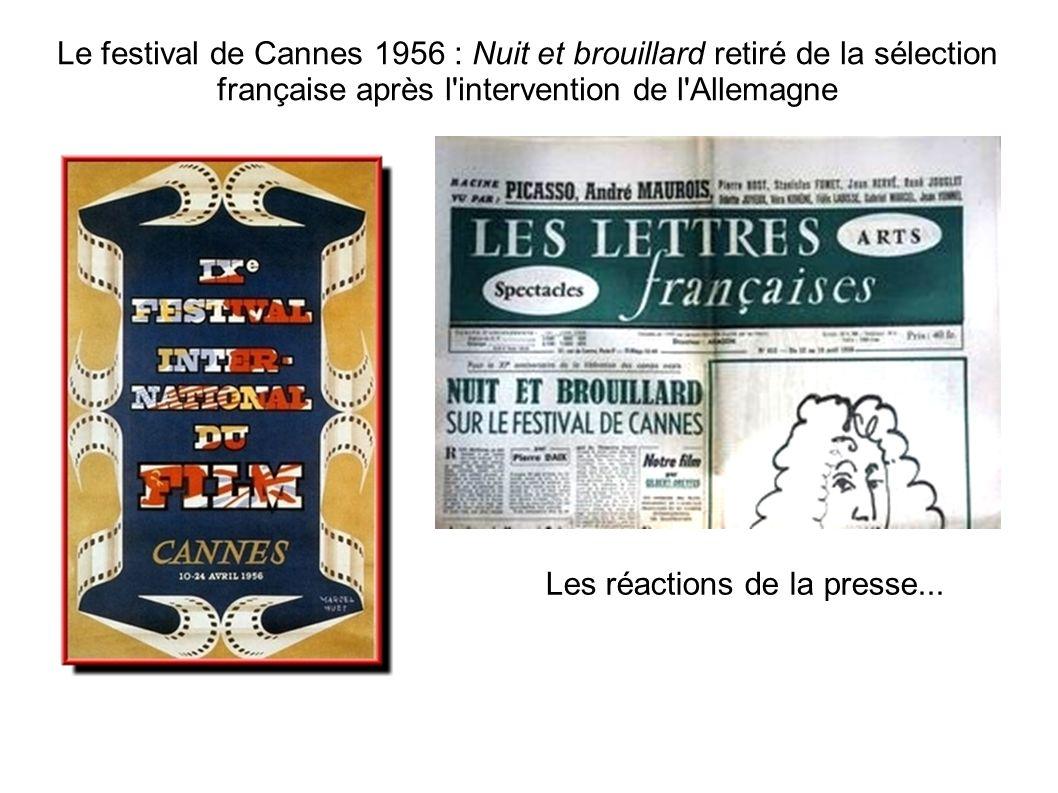Le festival de Cannes 1956 : Nuit et brouillard retiré de la sélection française après l'intervention de l'Allemagne Les réactions de la presse...
