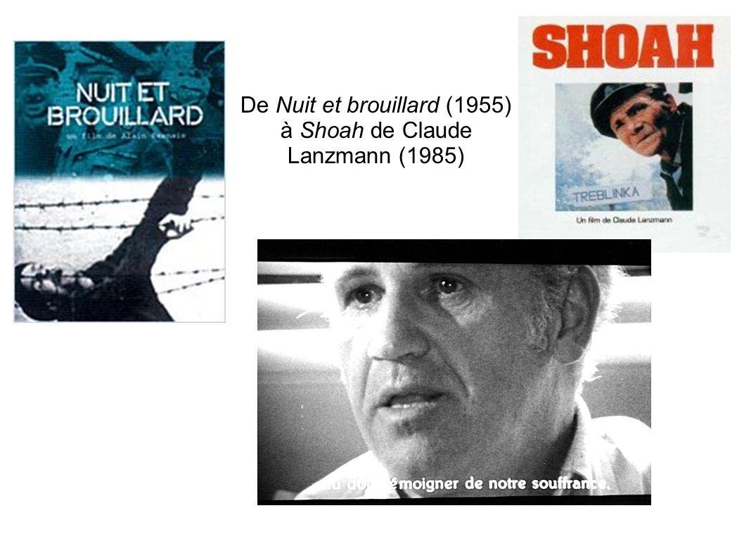 De Nuit et brouillard (1955) à Shoah de Claude Lanzmann (1985)