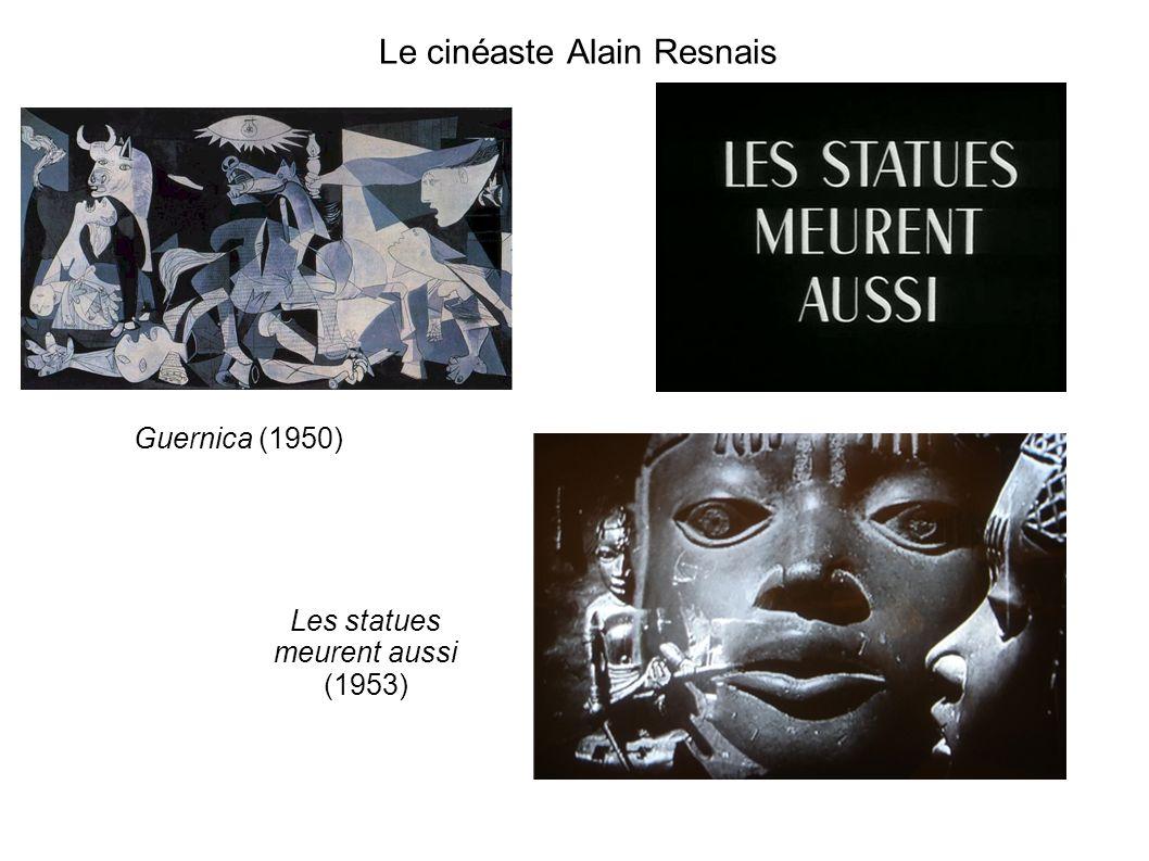 Le cinéaste Alain Resnais Guernica (1950) Les statues meurent aussi (1953)