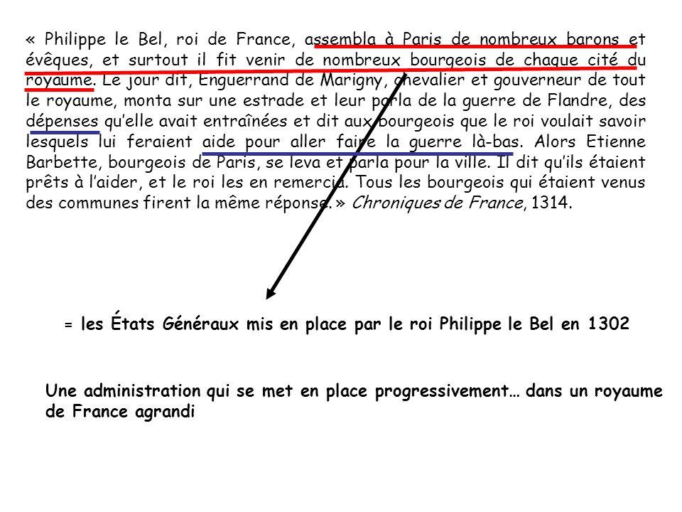 « Philippe le Bel, roi de France, assembla à Paris de nombreux barons et évêques, et surtout il fit venir de nombreux bourgeois de chaque cité du royaume.