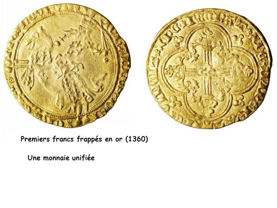 Premiers francs frappés en or (1360) Une monnaie unifiée