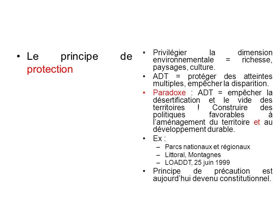 Le principe de protection Privilégier la dimension environnementale = richesse, paysages, culture.