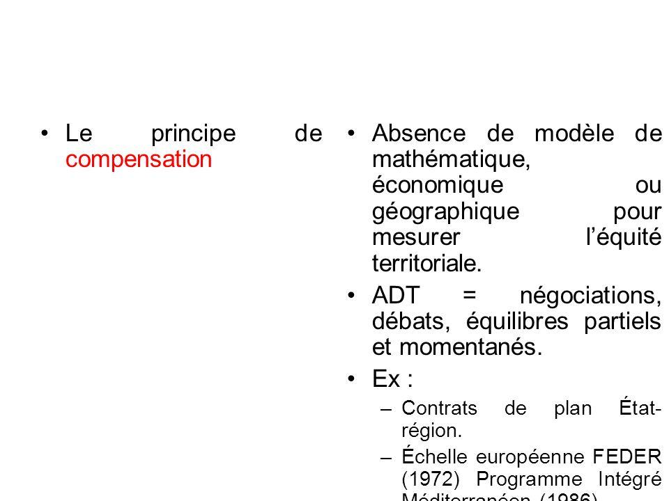 Le principe de compensation Absence de modèle de mathématique, économique ou géographique pour mesurer léquité territoriale.