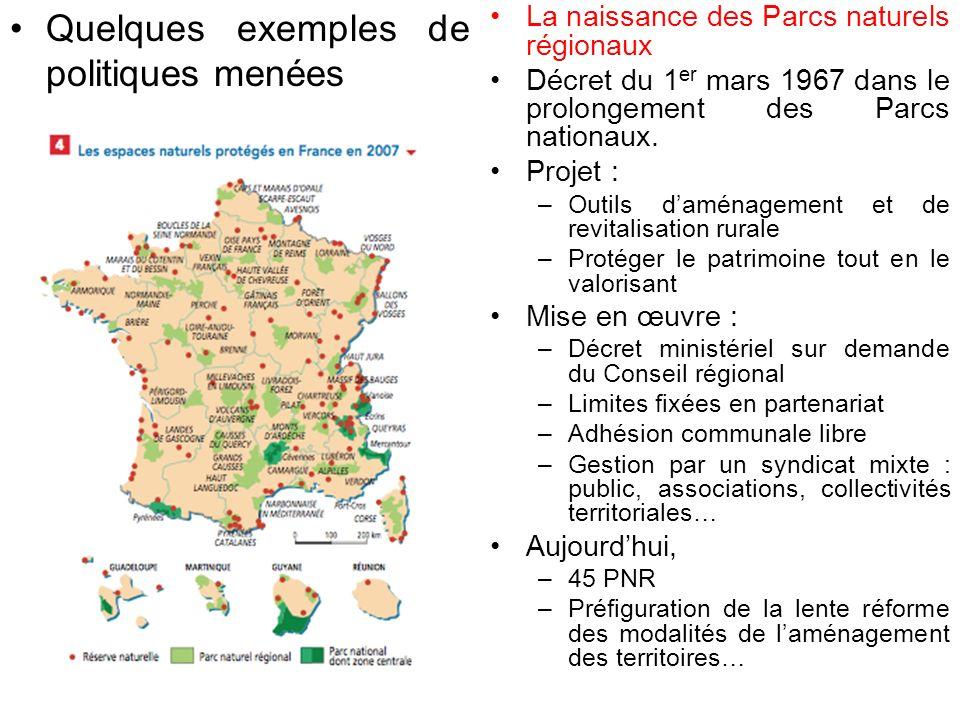 Quelques exemples de politiques menées La naissance des Parcs naturels régionaux Décret du 1 er mars 1967 dans le prolongement des Parcs nationaux.