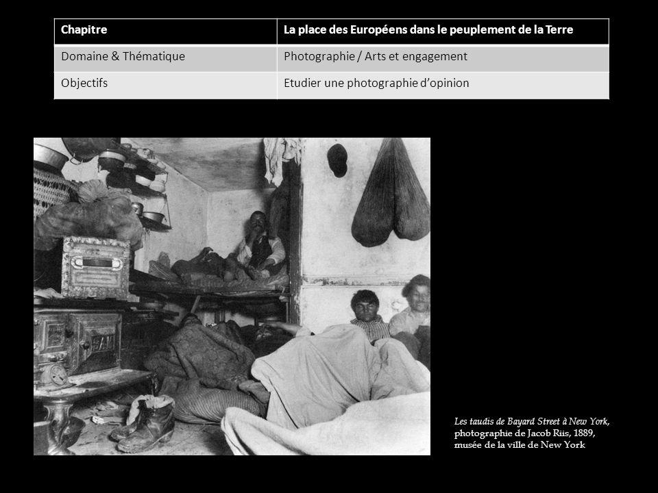ChapitreLa place des Européens dans le peuplement de la Terre Domaine & ThématiquePhotographie / Arts et engagement ObjectifsEtudier une photographie