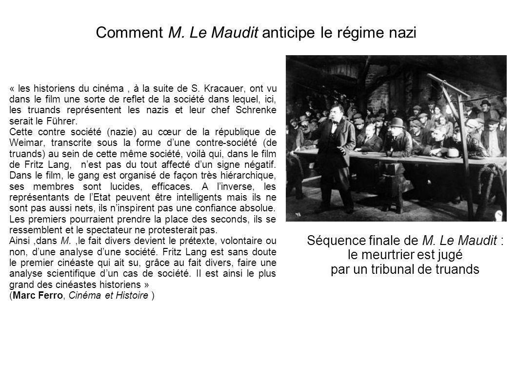 Comment M. Le Maudit anticipe le régime nazi « les historiens du cinéma, à la suite de S. Kracauer, ont vu dans le film une sorte de reflet de la soci