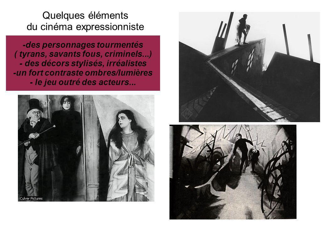 Quelques éléments du cinéma expressionniste -des personnages tourmentés ( tyrans, savants fous, criminels...) - des décors stylisés, irréalistes -un f