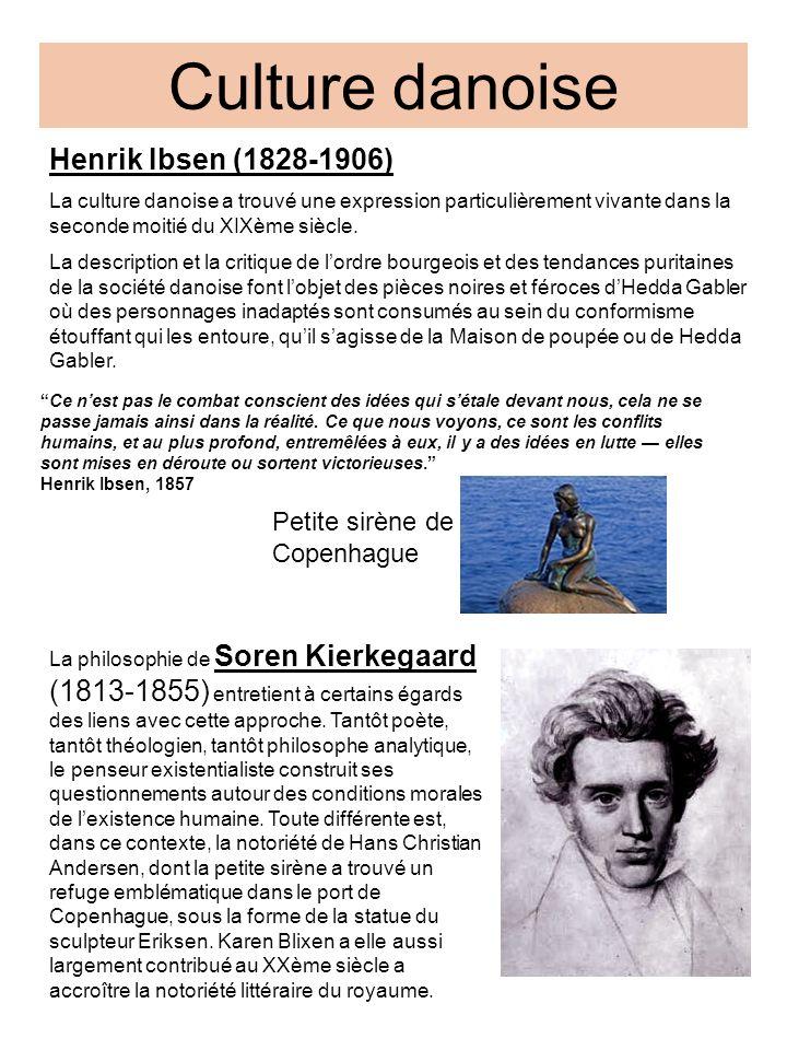 Culture danoise Henrik Ibsen (1828-1906) La culture danoise a trouvé une expression particulièrement vivante dans la seconde moitié du XIXème siècle.