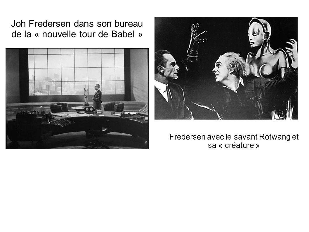 Joh Fredersen dans son bureau de la « nouvelle tour de Babel » Fredersen avec le savant Rotwang et sa « créature »