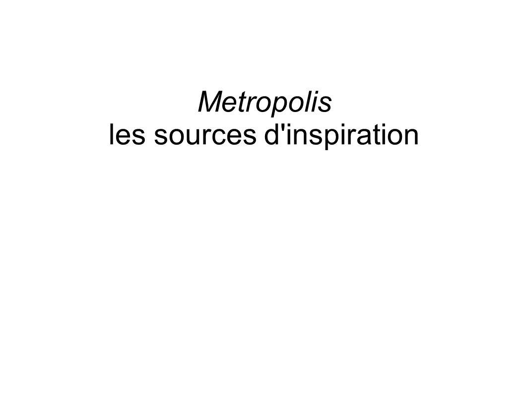 Metropolis les sources d'inspiration