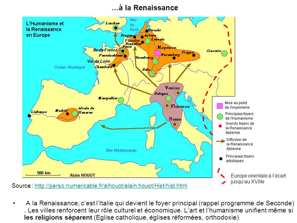 …à la Renaissance A la Renaissance, cest lItalie qui devient le foyer principal (rappel programme de Seconde). Les villes renforcent leur rôle culture