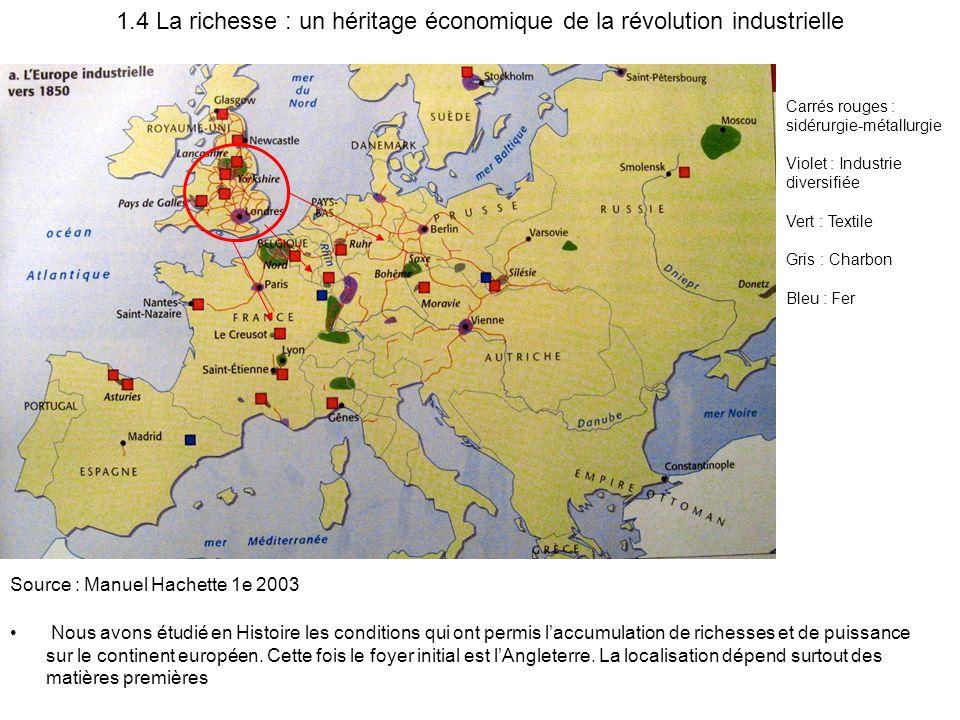 1.4 La richesse : un héritage économique de la révolution industrielle Nous avons étudié en Histoire les conditions qui ont permis laccumulation de ri