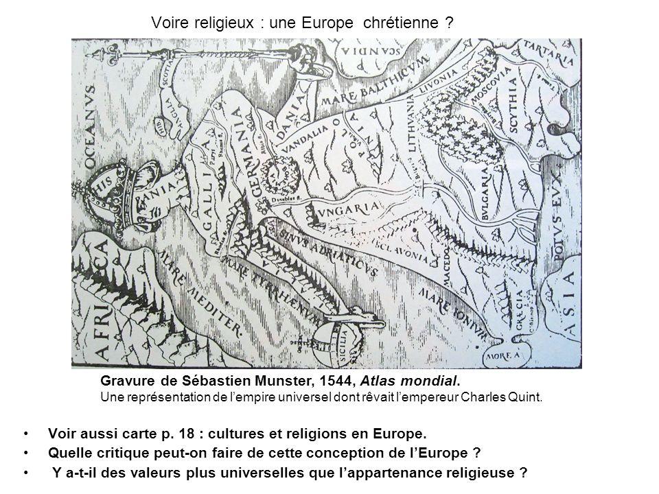 Voire religieux : une Europe chrétienne ? Voir aussi carte p. 18 : cultures et religions en Europe. Quelle critique peut-on faire de cette conception