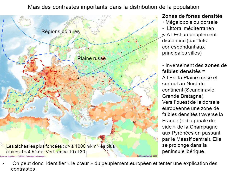 Mais des contrastes importants dans la distribution de la population On peut donc identifier « le cœur » du peuplement européen et tenter une explicat