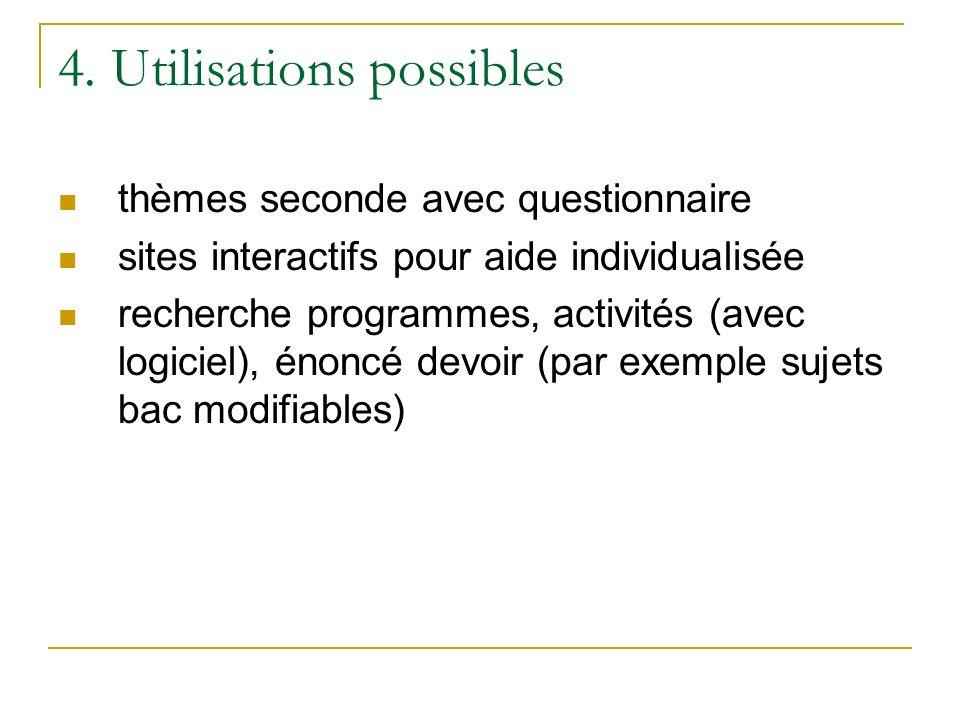 4. Utilisations possibles thèmes seconde avec questionnaire sites interactifs pour aide individualisée recherche programmes, activités (avec logiciel)