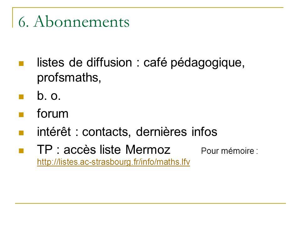 6. Abonnements listes de diffusion : café pédagogique, profsmaths, b.