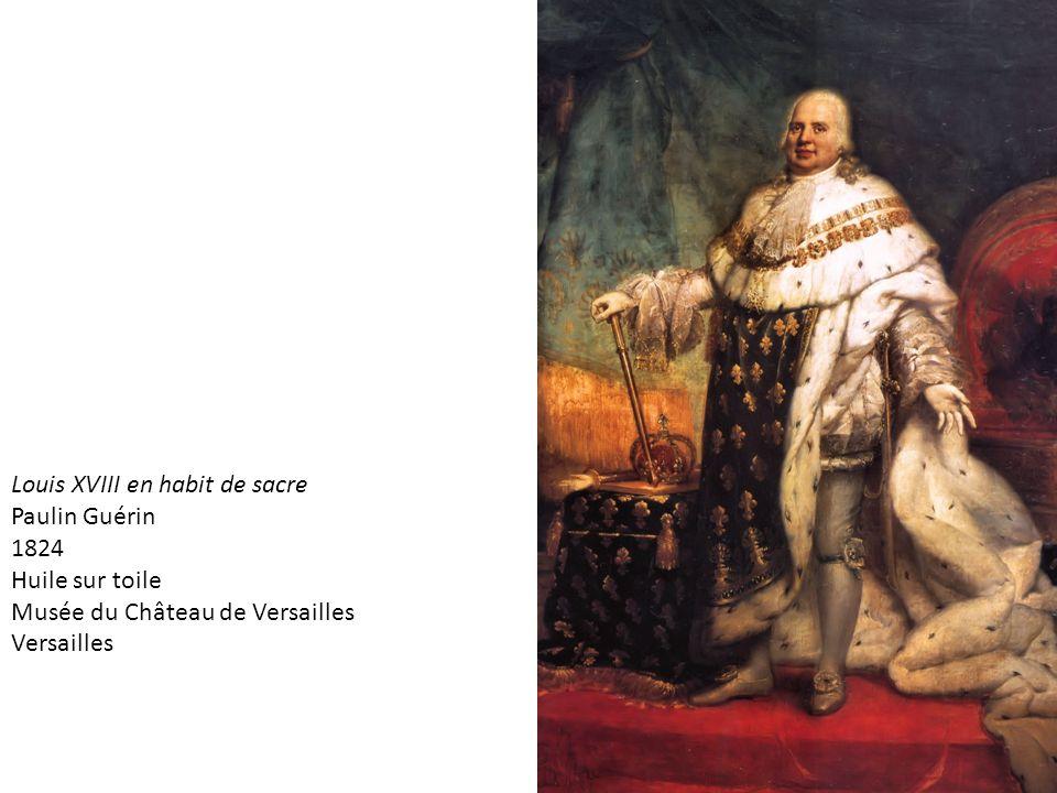 Louis XVIII en habit de sacre Paulin Guérin 1824 Huile sur toile Musée du Château de Versailles Versailles