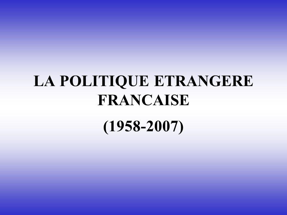 LA POLITIQUE ETRANGERE FRANCAISE (1958-2007)