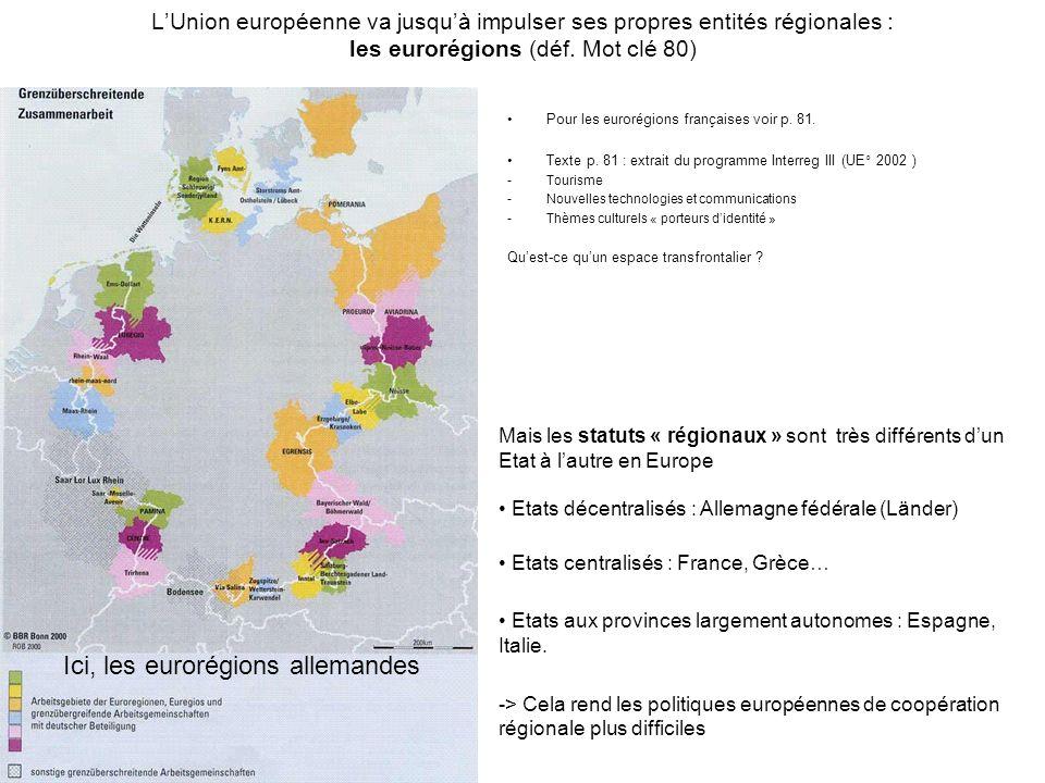 LUnion européenne va jusquà impulser ses propres entités régionales : les eurorégions (déf.
