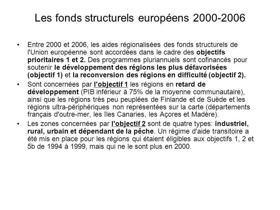 Les fonds structurels européens 2000-2006 Entre 2000 et 2006, les aides régionalisées des fonds structurels de l Union européenne sont accordées dans le cadre des objectifs prioritaires 1 et 2.