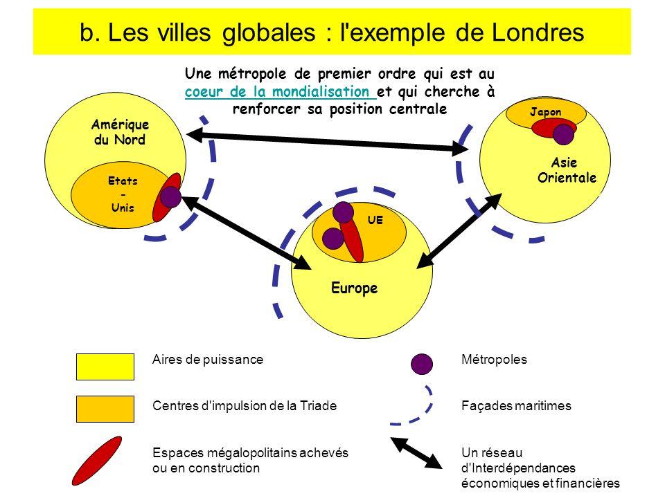 Etats - Unis UE Japon Amérique du Nord Europe Asie Orientale Aires de puissance Centres d'impulsion de la Triade Espaces mégalopolitains achevés ou en