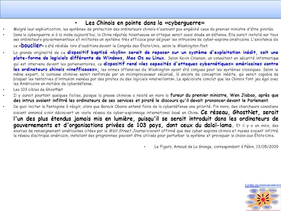 Les Chinois en pointe dans la «cyberguerre» Malgré leur sophistication, les systèmes de protection des ordinateurs chinois n'auraient pas empêché ceux