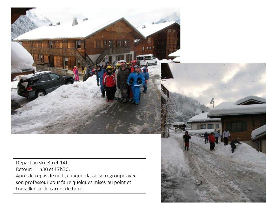 Départ au ski: 8h et 14h. Retour: 11h30 et 17h30.