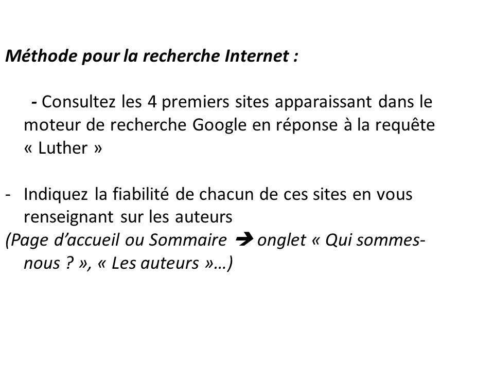 Méthode pour la recherche Internet : - Consultez les 4 premiers sites apparaissant dans le moteur de recherche Google en réponse à la requête « Luther