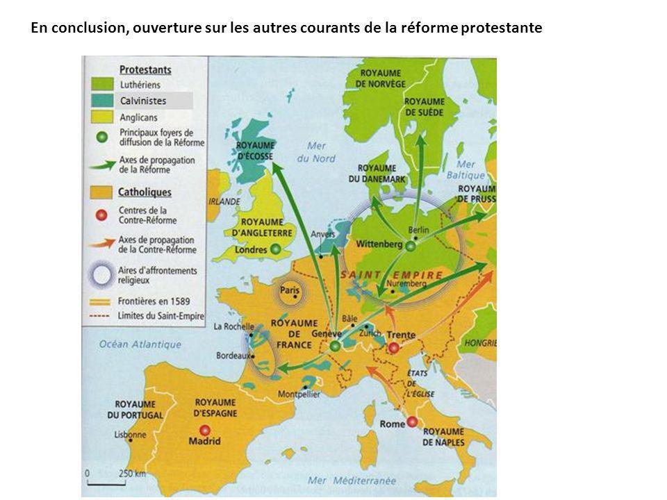 En conclusion, ouverture sur les autres courants de la réforme protestante