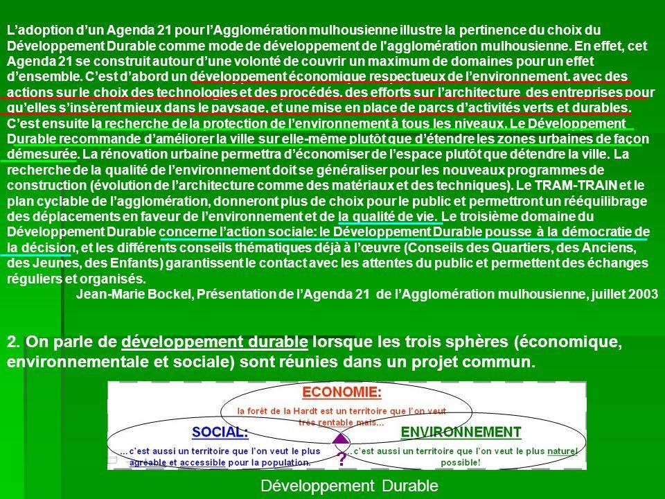 Ladoption dun Agenda 21 pour lAgglomération mulhousienne illustre la pertinence du choix du Développement Durable comme mode de développement de l'agg
