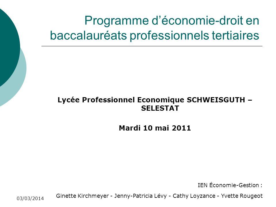 03/03/2014 Programme déconomie-droit en baccalauréats professionnels tertiaires Lycée Professionnel Economique SCHWEISGUTH – SELESTAT Mardi 10 mai 201
