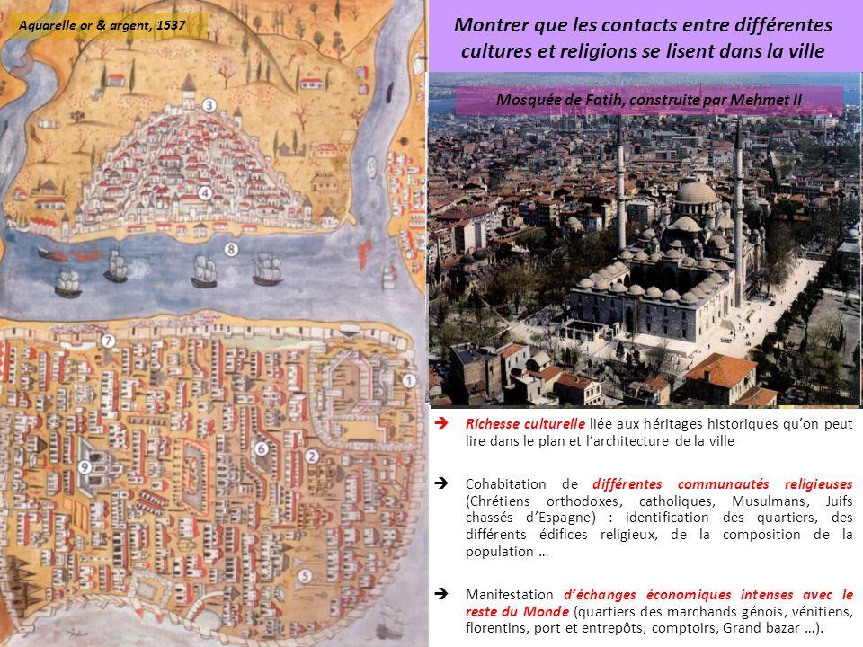 Palais de Topkapi Montrer que les contacts entre différentes cultures et religions se lisent dans la ville Richesse culturelle liée aux héritages hist