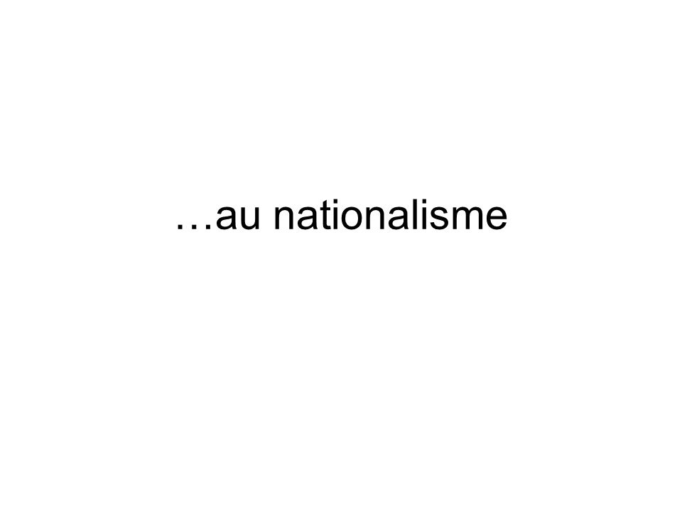 …au nationalisme