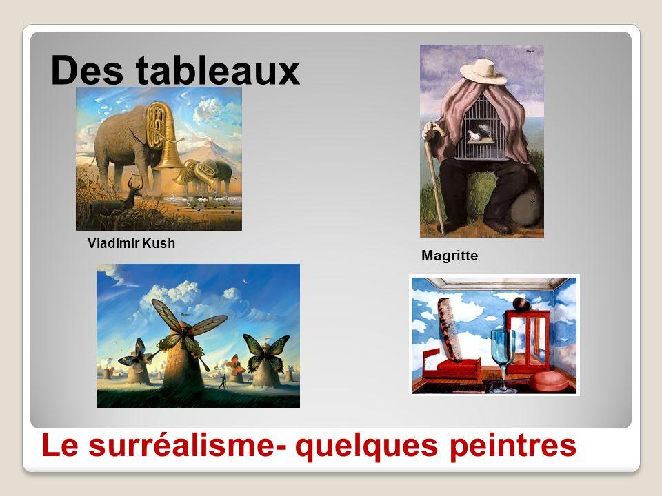 Le surréalisme- quelques peintres Des tableaux Vladimir Kush Magritte