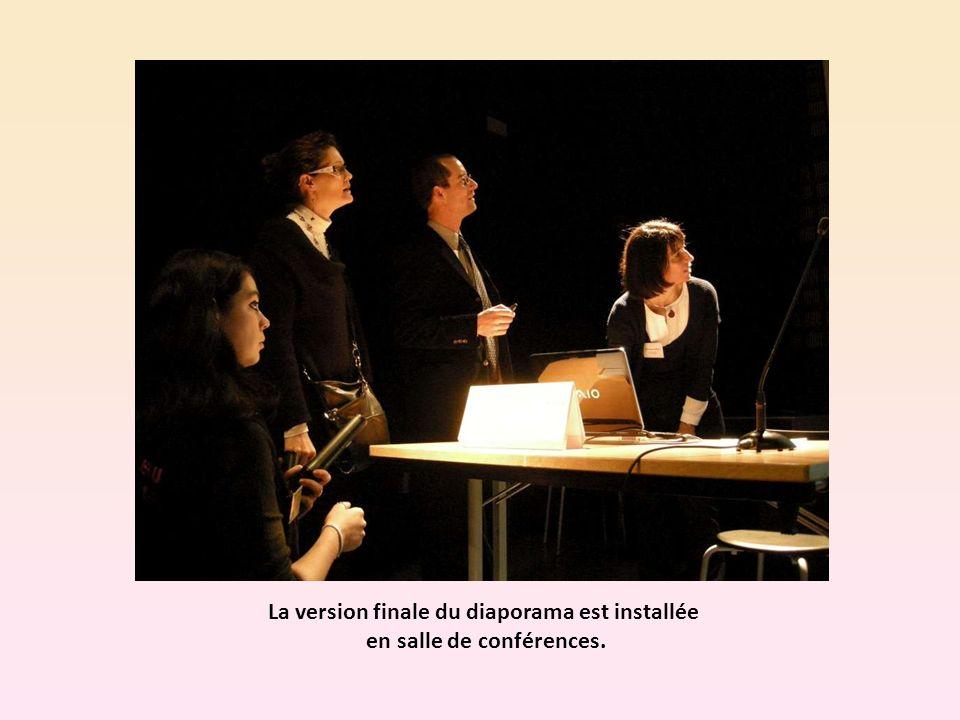 La version finale du diaporama est installée en salle de conférences.