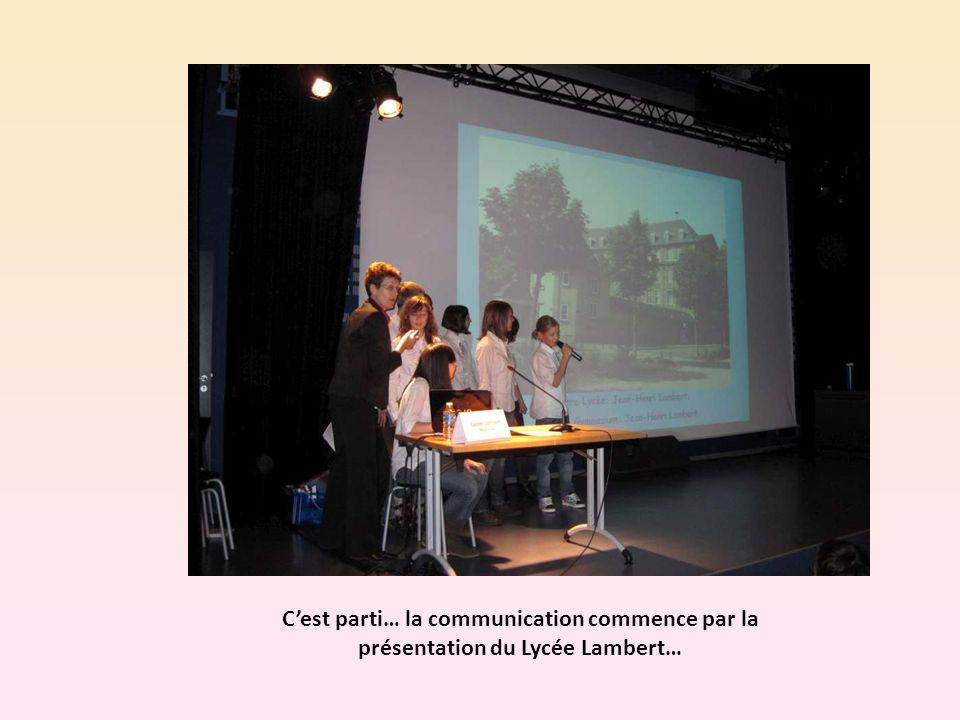 Cest parti… la communication commence par la présentation du Lycée Lambert…