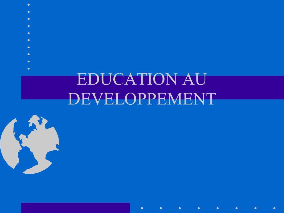 EDUCATION AU DEVELOPPEMENT