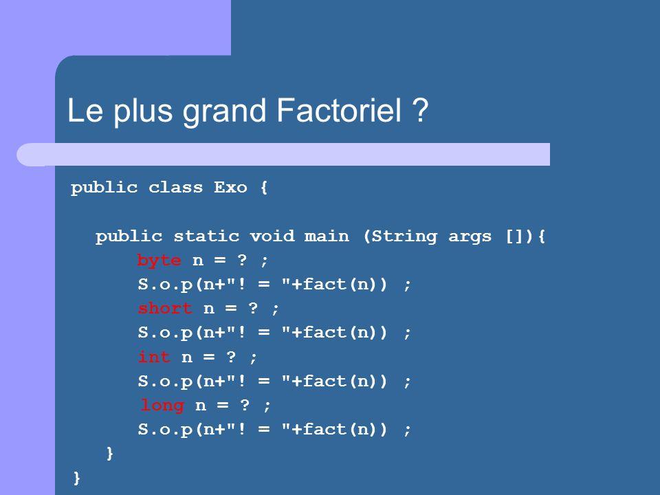 public class Exo { public static void main (String args []){ byte n = ? ; S.o.p(n+
