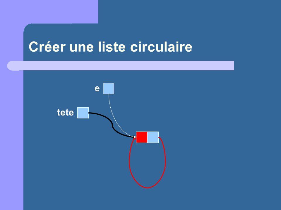 Créer une liste circulaire e tete