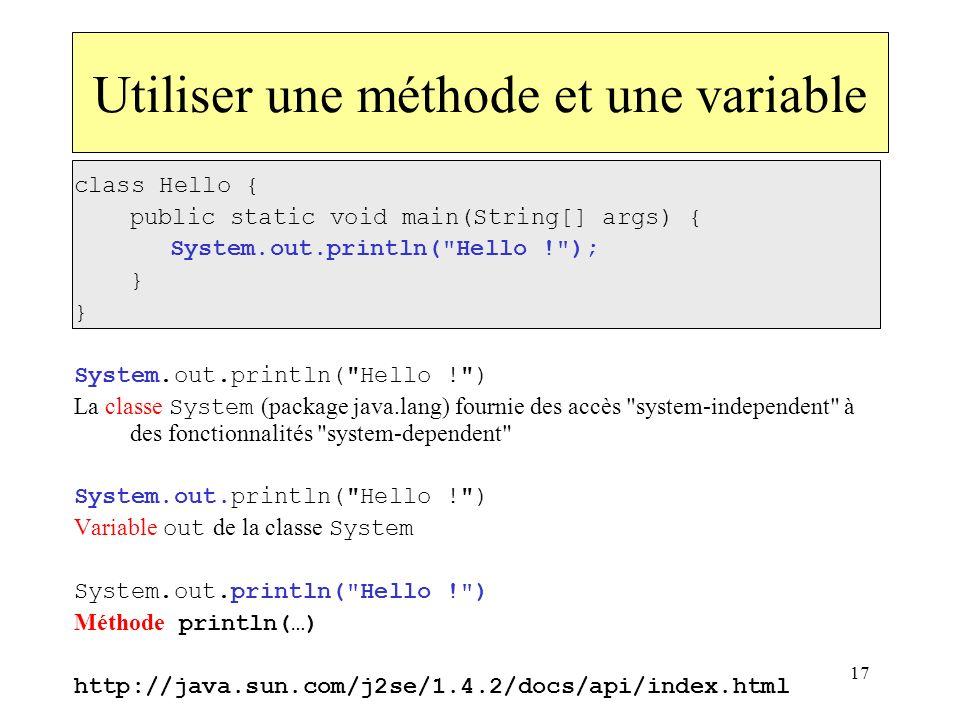17 Utiliser une méthode et une variable class Hello { public static void main(String[] args) { System.out.println(