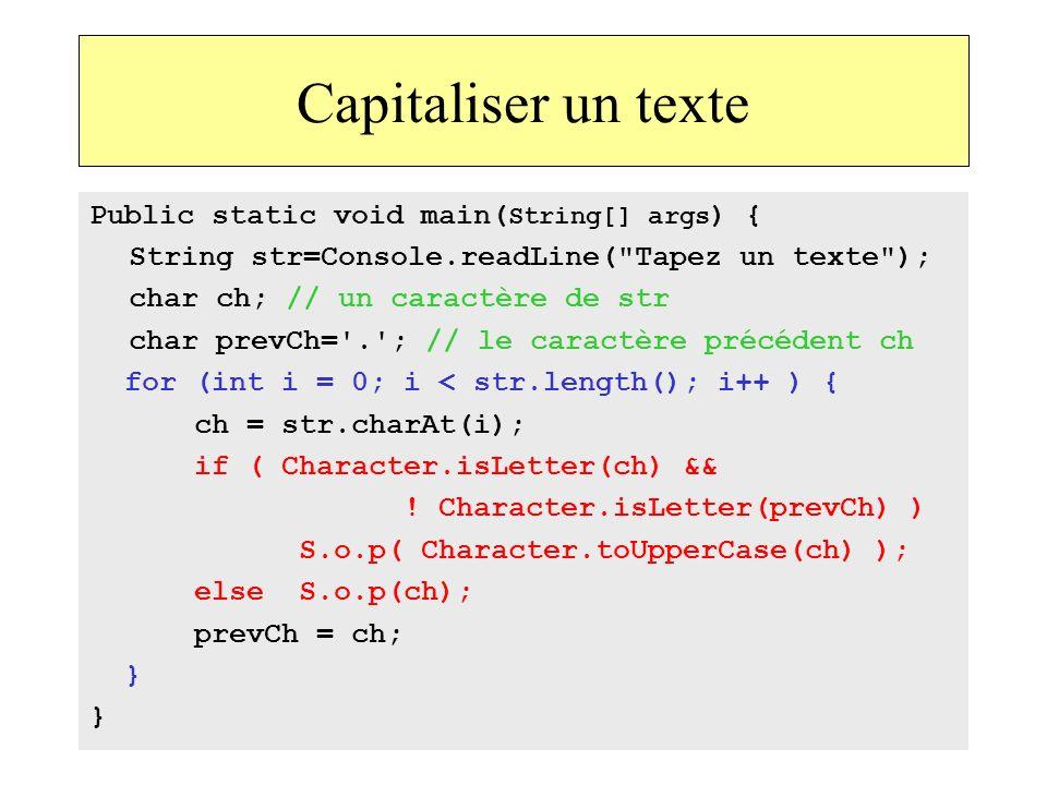 54 Capitaliser un texte Public static void main( String[] args ) { String str=Console.readLine(
