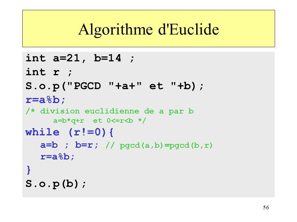56 int a=21, b=14 ; int r ; S.o.p(