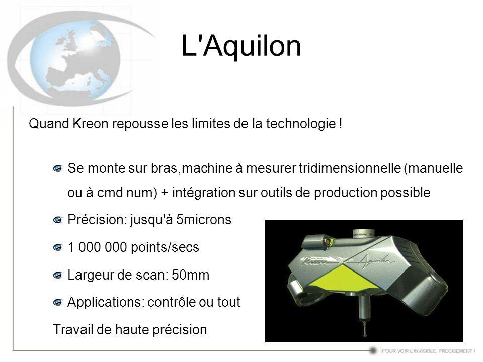 L'Aquilon Quand Kreon repousse les limites de la technologie ! Se monte sur bras,machine à mesurer tridimensionnelle (manuelle ou à cmd num) + intégra