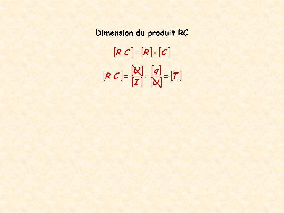 Quelle est la dimension du produit RC .Le produit RC a la dimension dun temps.
