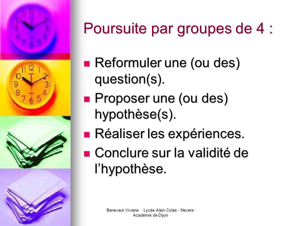 Benevaut Viviane Lycée Alain Colas - Nevers- Académie de Dijon Poursuite par groupes de 4 : Reformuler une (ou des) question(s). Reformuler une (ou de